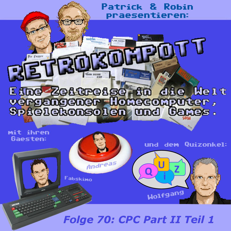 RETROKOMPOTT 070 CPC Part II Teil 1 (20.07.2018)