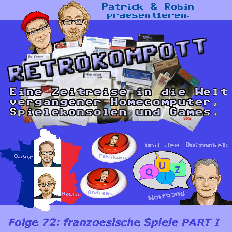 RETROKOMPOTT - 072 - Franzoesische Spiele Part I (18.08.2018)